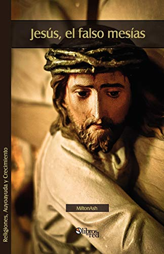 9781597546560: Jesus, El Falso Mesias (Spanish Edition)