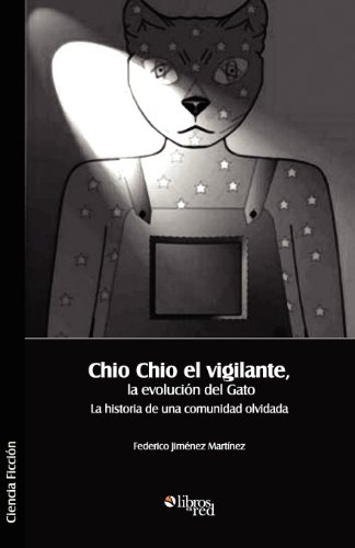 9781597547352: Chio Chio El Vigilante, La Evolucion del Gato. La Historia de Una Comunidad Olvidada (Spanish Edition)
