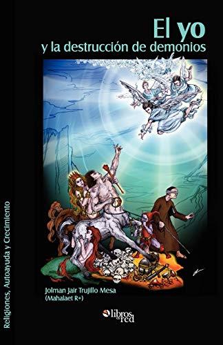 El Yo y La Destruccion de Demonios: Mahalaet R