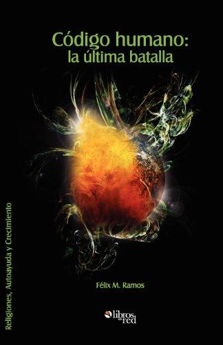 9781597547888: Codigo Humano: La Ultima Batalla (Spanish Edition)