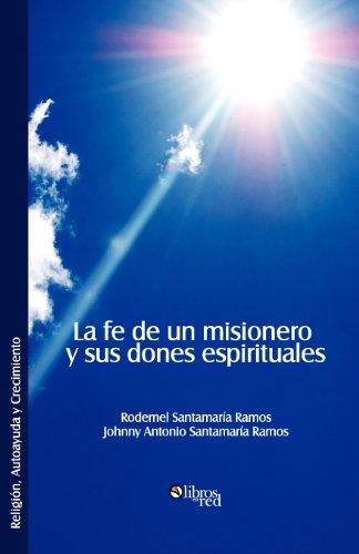 9781597548182: La fe de un misionero y sus dones espirituales