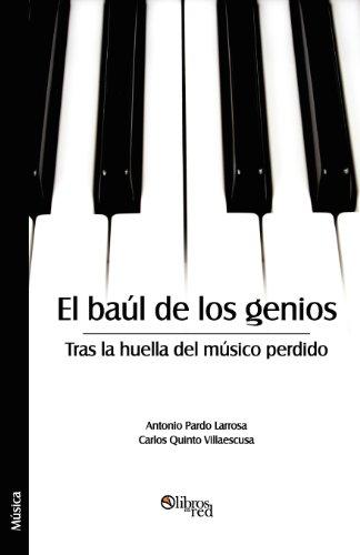 9781597548250: El Baul de Los Genios. Tras La Huella del Musico Perdido