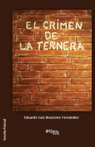 El Crimen de La Ternera (Spanish Edition): Bruzzone Fernandez, Eduardo Luis