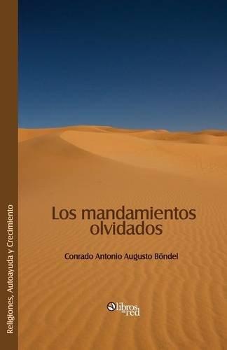 Los Mandamientos Olvidados (Spanish Edition): Bondel, Conrado Antonio Augusto