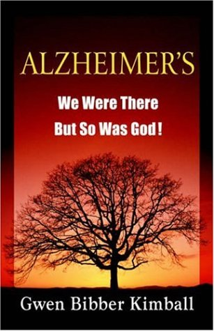9781597550291: Alzheimer's: We Were There -- But So Was God!