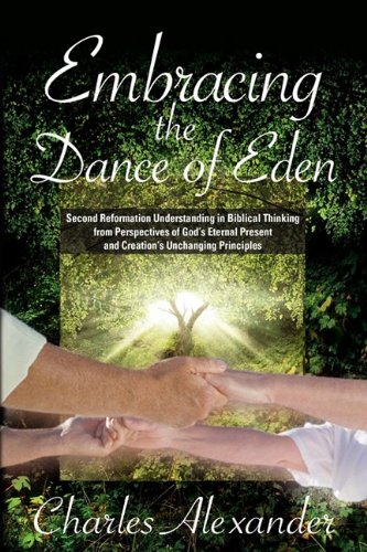 Embracing the Dance of Eden (9781597552127) by Charles Alexander
