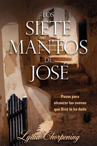 Los siete mantos de José (Spanish Edition): Chorpening, Lydia