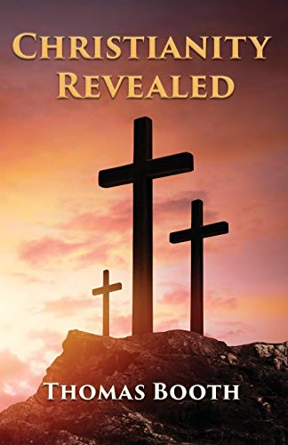 Christianity Revealed: What Every Christian Should Know