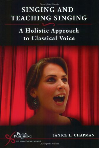 9781597560153: Singing and Teaching Singing: A Holistic Approach to Classical Voice