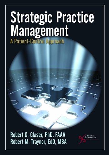 Strategic Practice Management : A Patient-Centric Approach: Robert G. Glaser;