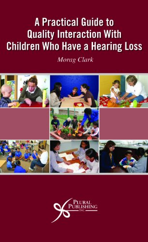 Practical Guide to Quality Interaction with Children Who Have a Hearing Loss: Morag Clark