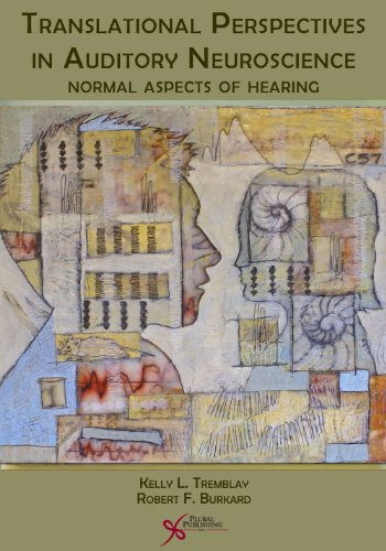 9781597562027: Translational Perspectives in Aduitory Neuroscience: Normal Aspects of Hearing