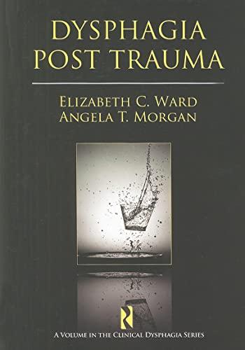 9781597562362: Dysphagia Post Trauma (Clinical Dysphagia Series)