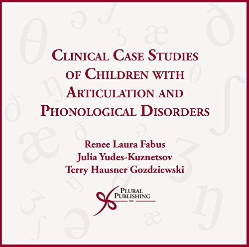 Clinical Case Studies of Children with Articulation and Phon: Fabus, Renee Laura