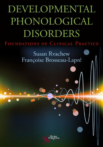Developmental Phonological Disorders: Foundations of Clinical Practice: Rvachew, Susan; Brosseau-Lapre,