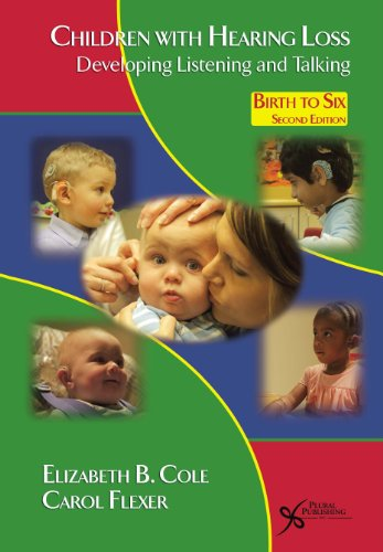 9781597563796: Children with Hearing Loss: Developing Listening and Talking Birth to Six