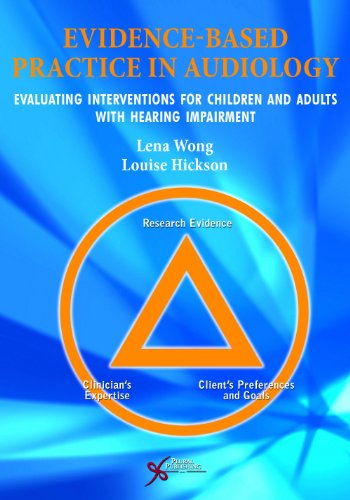 9781597564199: Evidence Based Practice in Audiology: Evaluating Interventions for Children and Adults with Hearing Impairment