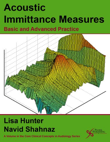 9781597564373: Acoustic Immittance Measures: Basic and Advanced Practice (Core Clinical Concepts in Audiology)