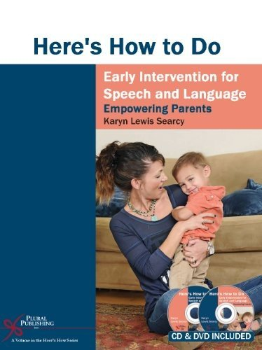 9781597564403: Here's How to Do Early Intervention for Speech and Language: Empowering Parents