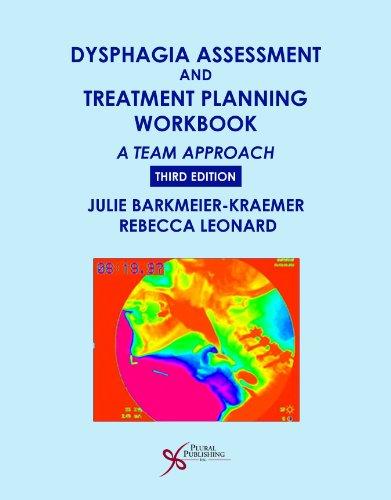 Dysphagia Assessment and Treatment Planning Workbook: A Team Approach: Barkmeier-Kraemer, Julie
