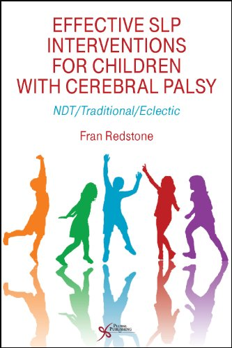 9781597564731: Effective SLP Interventions for Children with Cerebral Palsy: NDT/Traditional/Electic