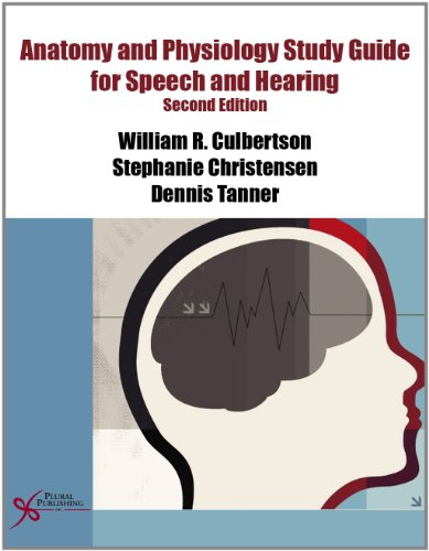 Anatomy and Physiology Study Guide for Speech and Hearing: Culbertson, William