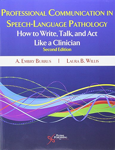 9781597565059: Professional Communication in Speech-Language Pathology: How to Write, Talk, and Act like a Clinician, Second Edition