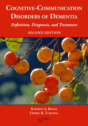 Cognitive-Communication Disorders of Dementia: Definition, Diagnosis, and Treatment: Kathryn A. ...