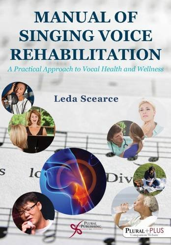 Manual of Singing Voice Rehabilitation: A Practical Approach to Vocal Health and Wellness