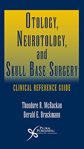 9781597566513: Otology, Neurotology, and Skull Base Surgery: Clinical Reference Guide
