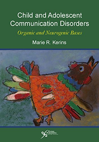 9781597566568: Child and Adolescent Communication Disorders: Organic and Neurogenic Bases