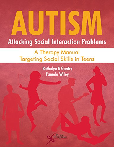 9781597567855: Autism: Attacking Social Interaction Problems: A Therapy Manual Targeting Social Skills in Teens