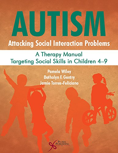 9781597567923: Autism: Attacking Social Interaction Problems: A Therapy Manual Targeting Social Skills in Children 4-9
