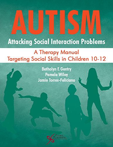 9781597567930: Autism: Attacking Social Interaction Problems: A Therapy Manual Targeting Social Skills in Children 10-12