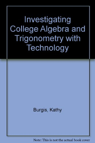 9781597570183: Investigating College Algebra and Trigonometry with Technology
