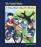 My Friend Matty-A Story About Living With