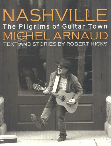 Nashville: The Pilgrims of Guitar Town (159764059X) by Hicks, Robert