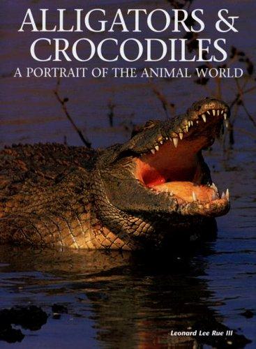 9781597640718: Alligators and Crocodiles: A Portrait of the Animal World