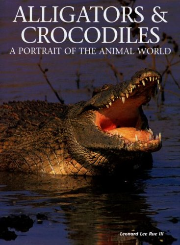 9781597640718: Alligators and Crocodiles: A Portrait of the Animal World