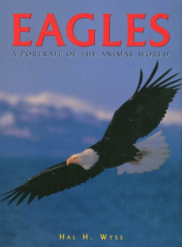 9781597640817: Eagles: A Portrait of the Animal World