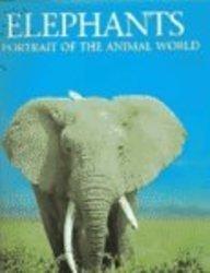9781597640824: Elephants: A Portrait of the Animal World