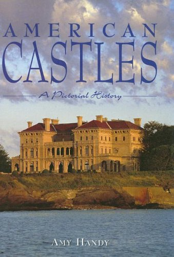 9781597641074: American Castles: A Pictorial History
