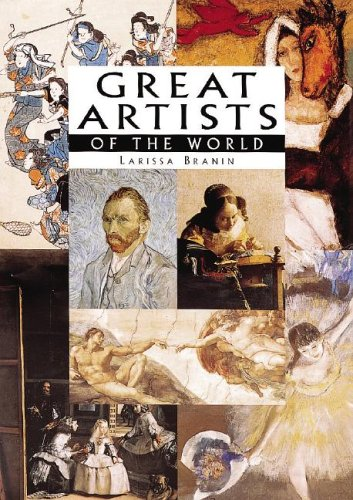 Great Artists of the World (Great Masters): Larissa Branin