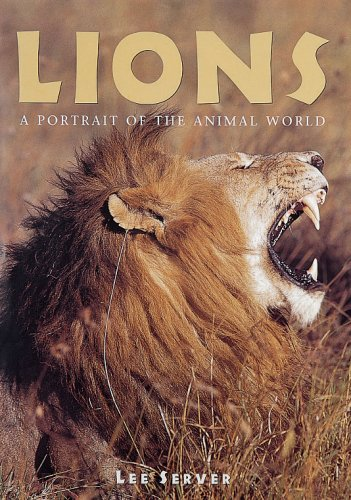 9781597641302: Lions: A Portrait of the Animal World