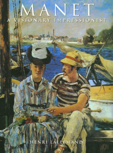 9781597641333: Manet: A Visionary Impressionist