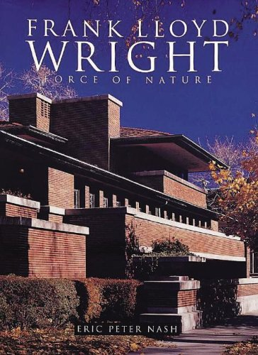 Wright, Frank Lloyd: Force of Nature (Great Masters) (1597641499) by Eric Peter Nash