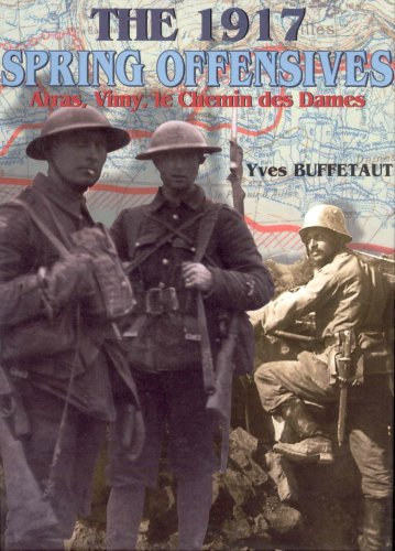 The 1917 Spring Offensives (9781597641821) by Yves Buffetaut
