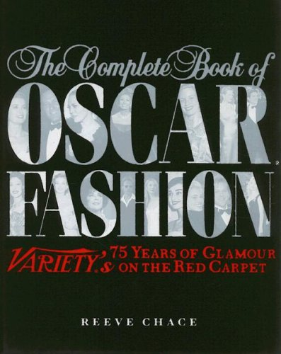 9781597641845: The Complete Book of Oscar Fashion: 75 Years of Glamour on the Red Carpet