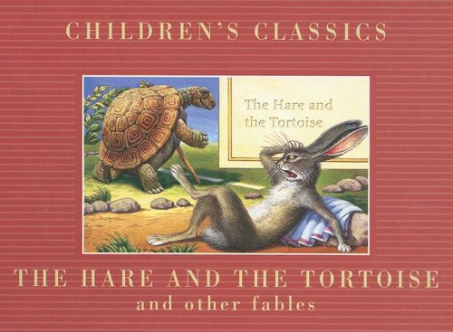 The Hare and the Tortoise (Children's Classics): Aesop