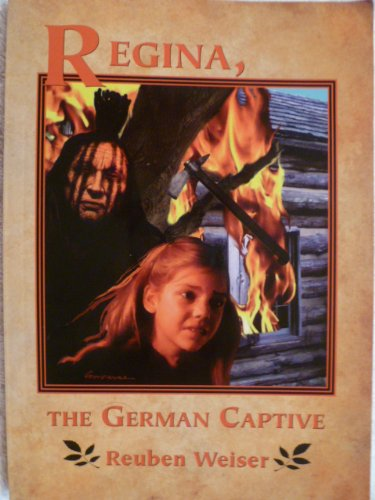9781597650953: Regina, the German Captive